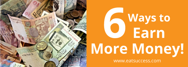 6 SUPER EASY Ways to Earn MORE Money