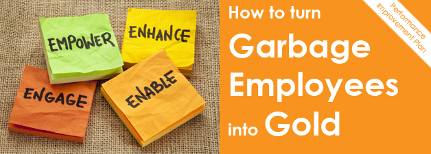 VIDEO SERIES: Turn Garbage Employees into Gold – Performance Improvement Plan