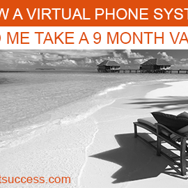 How spending just $117/mo on a virtual pbx small business phone system helped me take a 9 month vacation