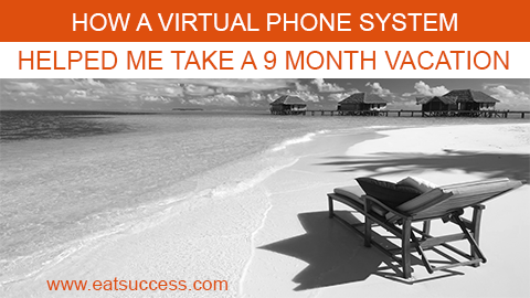 Virtual Phone System for my small business helped me take a long vacation